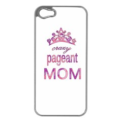 Crazy Pageant Mom Apple Iphone 5 Case (silver) by Valentinaart