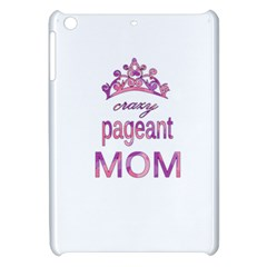 Crazy Pageant Mom Apple Ipad Mini Hardshell Case by Valentinaart