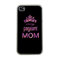 Crazy Pageant Mom Apple Iphone 4 Case (clear)