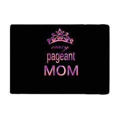 Crazy Pageant Mom Apple Ipad Mini Flip Case by Valentinaart