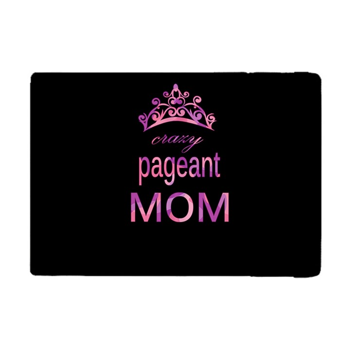 Crazy pageant mom Apple iPad Mini Flip Case