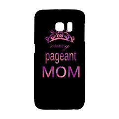 Crazy Pageant Mom Galaxy S6 Edge