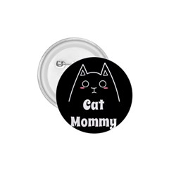 Love My Cat Mommy 1 75  Buttons by Catifornia