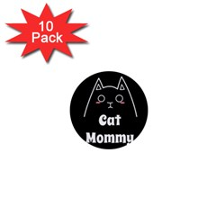 Love My Cat Mommy 1  Mini Buttons (10 Pack)  by Catifornia