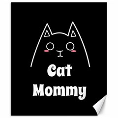 Love My Cat Mommy Canvas 20  X 24   by Catifornia