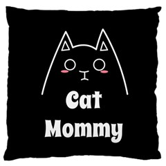 Love My Cat Mommy Large Cushion Case (two Sides) by Catifornia