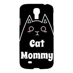 Love My Cat Mommy Samsung Galaxy S4 I9500/i9505 Hardshell Case by Catifornia