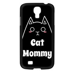 Love My Cat Mommy Samsung Galaxy S4 I9500/ I9505 Case (black) by Catifornia