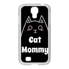 Love My Cat Mommy Samsung Galaxy S4 I9500/ I9505 Case (white) by Catifornia