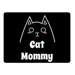 Love My Cat Mommy Double Sided Fleece Blanket (small)  by Catifornia