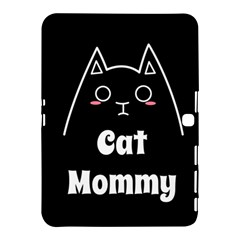 Love My Cat Mommy Samsung Galaxy Tab 4 (10 1 ) Hardshell Case  by Catifornia