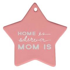 Home Love Mom Sexy Pink Ornament (star)