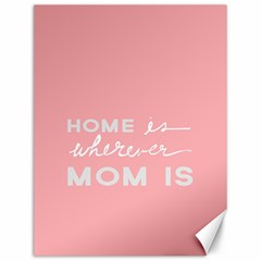 Home Love Mom Sexy Pink Canvas 12  X 16   by Mariart