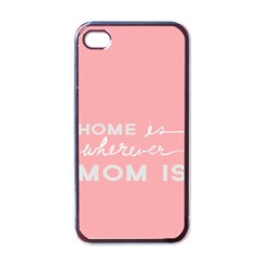 Home Love Mom Sexy Pink Apple Iphone 4 Case (black) by Mariart
