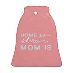 Home Love Mom Sexy Pink Ornament (bell)