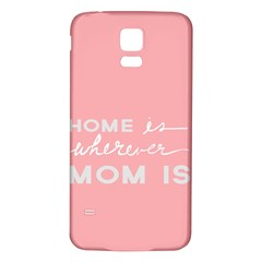 Home Love Mom Sexy Pink Samsung Galaxy S5 Back Case (white) by Mariart