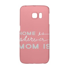Home Love Mom Sexy Pink Galaxy S6 Edge by Mariart