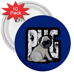 Pug 3  Buttons (10 Pack)  by Valentinaart