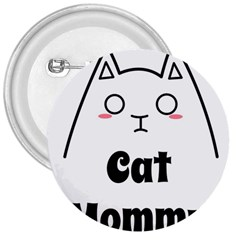 Love My Cat Mommy 3  Buttons by Catifornia