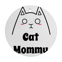 Love My Cat Mommy Ornament (round) by Catifornia