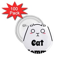 Love My Cat Mommy 1 75  Buttons (100 Pack)  by Catifornia