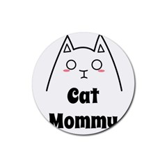 Love My Cat Mommy Rubber Round Coaster (4 Pack)  by Catifornia