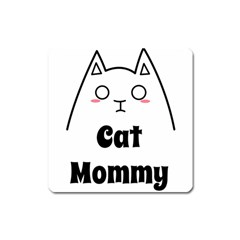 Love My Cat Mommy Square Magnet by Catifornia