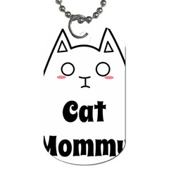Love My Cat Mommy Dog Tag (two Sides) by Catifornia
