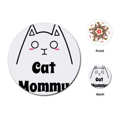 Love My Cat Mommy Playing Cards (round)  by Catifornia