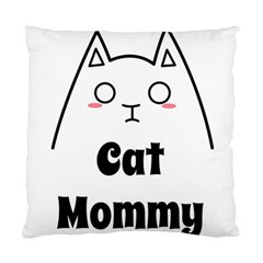 Love My Cat Mommy Standard Cushion Case (one Side) by Catifornia