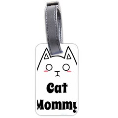 Love My Cat Mommy Luggage Tags (one Side)  by Catifornia