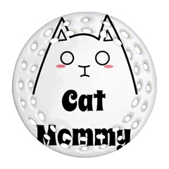 Love My Cat Mommy Round Filigree Ornament (two Sides) by Catifornia