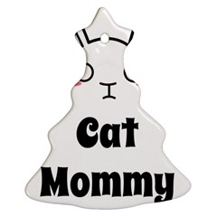 Love My Cat Mommy Christmas Tree Ornament (two Sides) by Catifornia