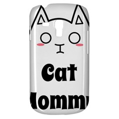 Love My Cat Mommy Galaxy S3 Mini by Catifornia