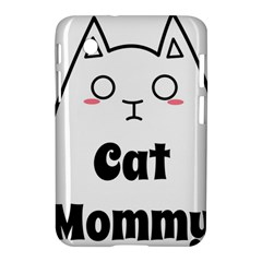 Love My Cat Mommy Samsung Galaxy Tab 2 (7 ) P3100 Hardshell Case  by Catifornia
