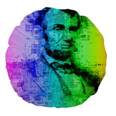 Abraham Lincoln Portrait Rainbow Colors Typography Large 18  Premium Round Cushions by yoursparklingshop