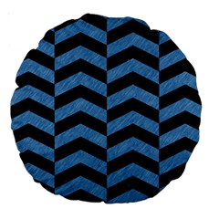 Chevron2 Black Marble & Blue Colored Pencil Large 18  Premium Round Cushion  by trendistuff
