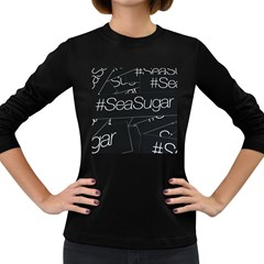 Sea Sugar Line Black Women s Long Sleeve Dark T-shirts