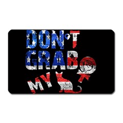 Dont Grab My Magnet (rectangular) by Valentinaart