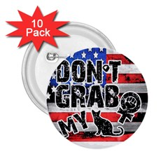 Dont Grab My 2 25  Buttons (10 Pack)  by Valentinaart