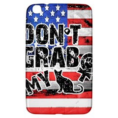 Dont Grab My Samsung Galaxy Tab 3 (8 ) T3100 Hardshell Case