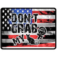 Dont Grab My Double Sided Fleece Blanket (large)