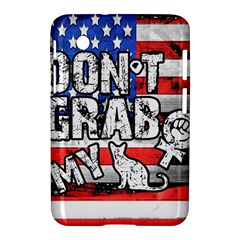 Dont Grab My Samsung Galaxy Tab 2 (7 ) P3100 Hardshell Case  by Valentinaart