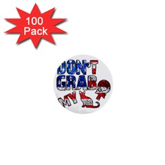 Dont Grab My 1  Mini Buttons (100 Pack)  by Valentinaart