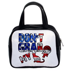 Dont Grab My Classic Handbags (2 Sides)