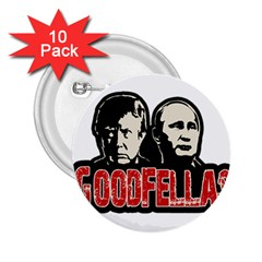 Goodfellas Putin And Trump 2 25  Buttons (10 Pack)  by Valentinaart
