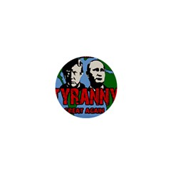 Make Tyranny Great Again 1  Mini Buttons by Valentinaart