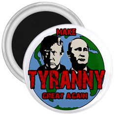 Make Tyranny Great Again 3  Magnets by Valentinaart