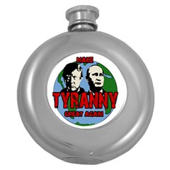 Make Tyranny Great Again Round Hip Flask (5 Oz) by Valentinaart