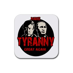 Make Tyranny Great Again Rubber Coaster (square)  by Valentinaart
